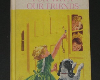 1962 Fun with Our Friends - classic Dick and Jane Basic Reader PRIMER