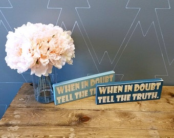 When in doubt tell the truth, Rustic Wood Sign, Wood Sign, Wooden Sign, Rustic Sign, Rustic Decor, Cute Sign, Truthful Sign, Honest Sign