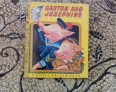 Gaston and Josephine by George's Duplaix - a Little Golden Book 1948 - Great Condition