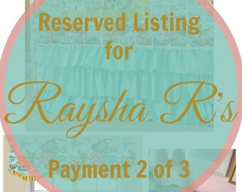 Reserved Listing for Client Raysha R's Payment 2 of 3