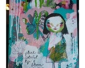 Girl Art Print / Mixed Media art collage/ Wall Art quote/Nursery Print/girl painting/ flower / art canvas/ home decor/bloom your own way