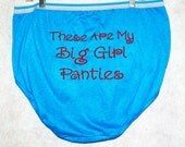 These Are My Big Girl Granny Panties Embroidered Monogrammed Ugly Gag Gift Funny Extra Large Size Panties Ready To Ship TODAY AGFT 052