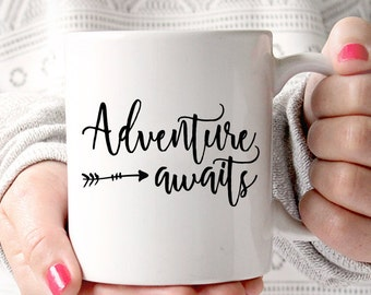 Adventure Awaits | Wanderlust | Optimism | Inspirational Coffee Mug