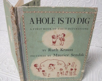 Salvage DISTRESSED VINTAGE 50s Children's BOOK - A Hole is to Dig by Ruth Krauss - A First Book of First Definitions