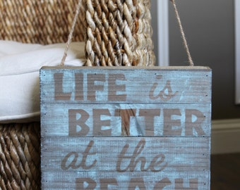 Life Is Better At The Beach Wooden Sign