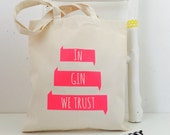 Funny market bag -In Gin we trust reusable shopping tote