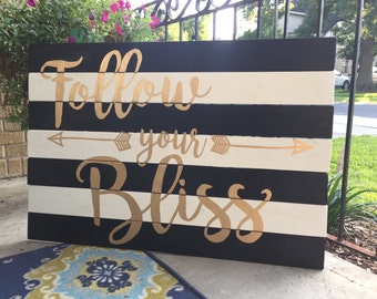 Large Wood Pallet Sign - Follow Your Bliss