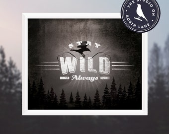 "Stay Wild Always - Hiking, Typographic, Outdoors, Nature NEW 10w""X8h"" Giclee, Decor & Housewares, Wall decor"