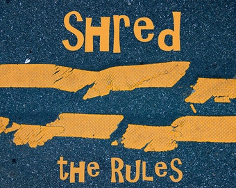 Shred the Rules A broken double yellow line