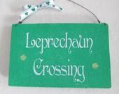 Wooden Leprechaun Crossing Wooden Sign - St Patricks Day Sign - Leprechaun