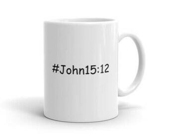 Christian Mug Christian Gift Inspirational Cup Religious Inspirational Confirmation John 15:12 or Choose Verse