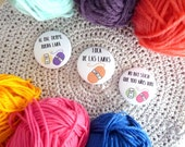 Yarn hoarder badges, pinback buttons set of 3, spanish sentences, knitting and crochet