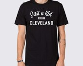 Just a Kid from Cleveland T-Shirt ( Cleveland Ohio Shirt, Cleveland Ohio Sports T-Shirt, Love Ohio Shirt, Ohio Home Shirt, Cle T-Shirt )
