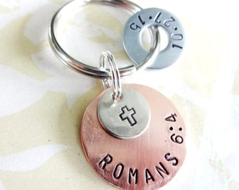BIBLE VERSE Key Chain with cross - Personalized Hand Stamped Key Chain - Copper Disc, Nickel Silver Disc & Washer - Romans 6:4