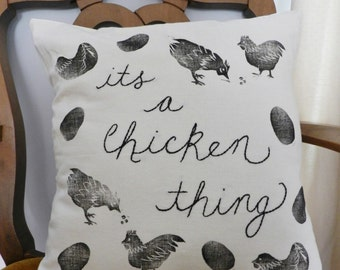 Its a Chicken Thing Block Print and Embroidery Pillow Cover. Hand Printed Pillow Case. Farmhouse Pillow. Chicken Keeping. Chicken Decor.