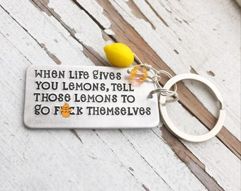 Hand stamped when life hands you lemons tell those lemons to go f*ck themselves f fck