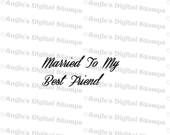 Married To My Best Friend Quote Digital Stamp Image