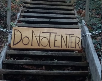 Do not enter street sign custom made- large pyrography for the message on the road you design  anything is possible