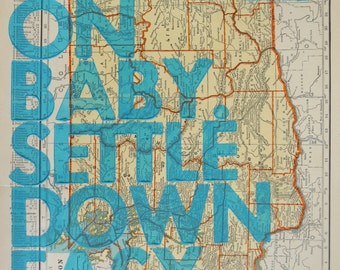 Washington State Letterpress / Ramble On Baby. Settle Down Easy. / Letterpress Print on Antique Atlas Page