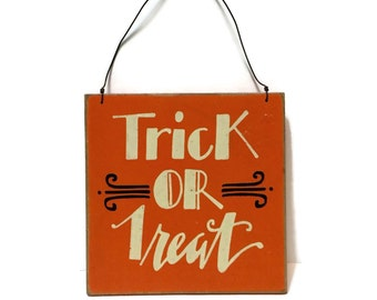 Vintage Halloween Door Decoration Wood and wire Sign Trick or Treat and Sorry All Out, painted rustic orange black yellow