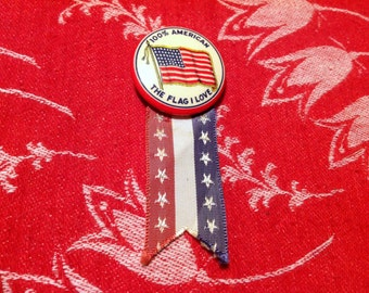 The Flag I Love 100% American Vintage Pin Back Button~Reduced