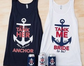 VALENTINES WEEKEND SALE Nautical Bachelorette Party Tank Tops | Help Us Tank Her Before She Drops Her Anchor