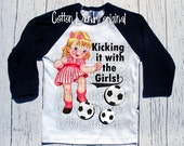 """Soccer shirt raglan girl """"Kicking it with the girls!"""" for the soccer girl your the family sports"""