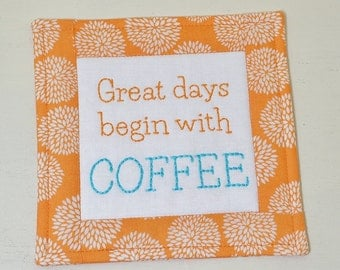 Coffee Lover Coaster - Great Days Begin with Coffee Mug Rug - Orange White Floral Home Decor - Teacher Thank You Gift - Hand Embroidery
