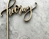 HOORAY Cake Topper - Laser Cut Wood Topper - Graduation Baby Shower Birthday Party Wedding Cake Topper