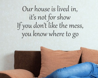 Our House is Lived In wall decal