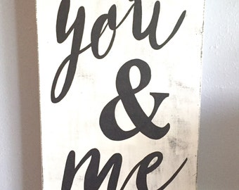 You & Me wooden sign, Handpainted wall art, You and Me sign