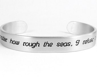 """Inspirational Jewelry / Encouragement Gift / Motivational Gift - No matter how rough the seas, I refuse to sink - 3/8"""" message cuff"""