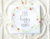 for happy tears handkerchief . FAMILY FRIEND . guest printed hankie . scalloped edge cotton wedding hankie . wedding party . cottage chic