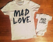 Mad Love : T-Shirts or Onesie for Baby, Toddler, Kids and Women Maternity