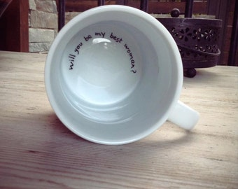Would you be my best woman, hand painted mug for bridesmaid proposal - hidden message - bridesmaids gift