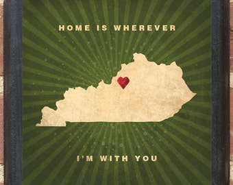 """Kentucky KY """"Home Is Wherever I'm With You"""" Wall Art Sign Gift Present Personalized Color Custom Location Lexington Louisville Derby Classic"""