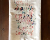Here In The South Flour Sack Tea Towel (No outline)