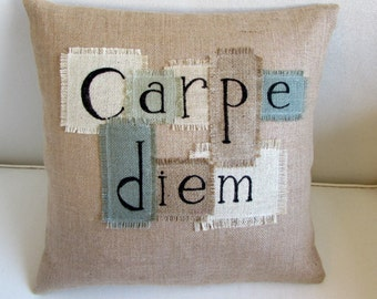 CARPE DIEM seize the day 18 x 18 natural burlap pillow hand lettered block work lettering