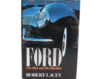 Vintage Ford Hard Cover Book The Men and The Machine by Robert Lacey 1986 First Edition with Dust Jacket