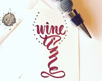 Wine Time Hand Lettered Note Cards. Birthday Cards. Party Invitations. 4 1/4 x 5 1/2. Envelopes to match the textured paper.