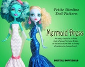 Mermaid Dress Doll Clothes Pattern for Petite Slimline Dolls: Monster High, Ever After High, Dal, DC Super Hero Girls, Obitsu etc