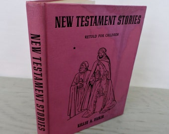 Vintage Religious Book - New Testaments Stories Retold For Children - 1940 - Illustrated - Vintage Bible