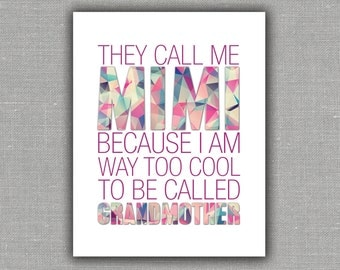 Mimi Poster, They Call Me Mimi Because I'm Too Cool To Be Called Grandmother, Mimi Gift, Mothers Day, Gift from Grandkids
