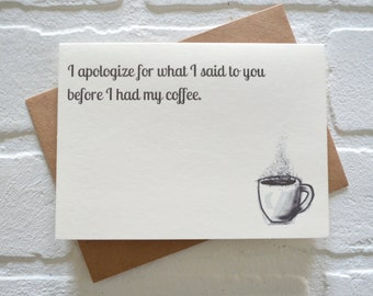 I APOLOGIZE for what I said to you BEFORE COFFEE card funny coffee card funny gift card coffee gift just because kraft card caffeine apology