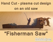 Metal Art Rustic plasma cut Fisherman hand saw with a Fishing design | Wall Decor | Garden Art | Recycled Art | Repurposed - Made to Order