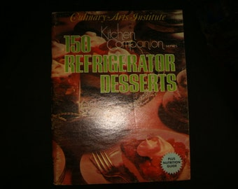 1975 Softcover Culinary Arts Institute Kitchen Companion 150 Refrigerator Desserts Foodie Books Cookbook by Culinary Institute Mallobets