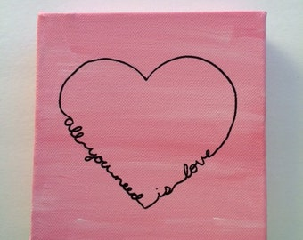 All You Need Is Love 4x4 Painting