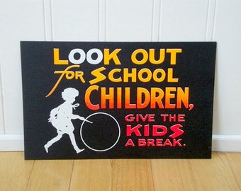 VINTAGE BLACK Store SIGN Cardboard-Look Out For School Children - Multi Colored - Neon - Back to School