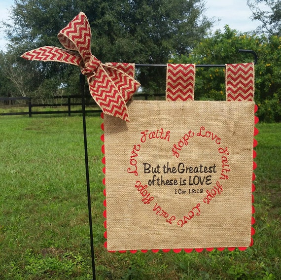 Celebrate The Valentines With This Custom Burlap Garden Flag, Featuring The  Love Verse From 1 Corinthians 13:13 In Your Choice Of ...