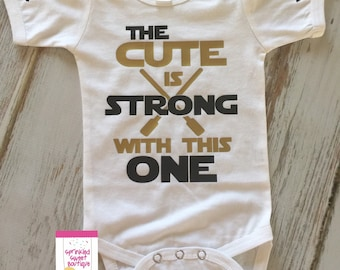 The Cute Is Strong With This One Star Wars Inspired Baby Shirt Perfect Baby Gift Family Disney Trip Matching Dad's Disney Shirts